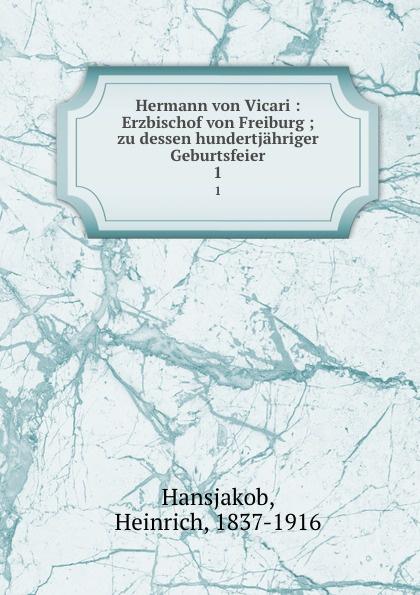 Heinrich Hansjakob Hermann von Vicari цены онлайн