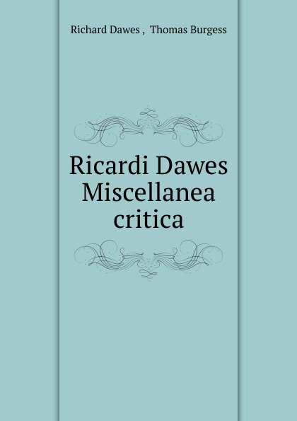 Richard Dawes Ricardi Dawes Miscellanea critica dawes dawes stories don t end