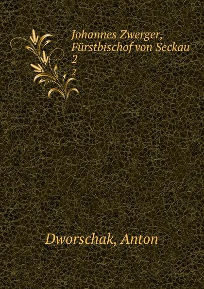 Anton Dworschak Johannes Zwerger, Furstbischof von Seckau wonderment the lisbeth zwerger collection
