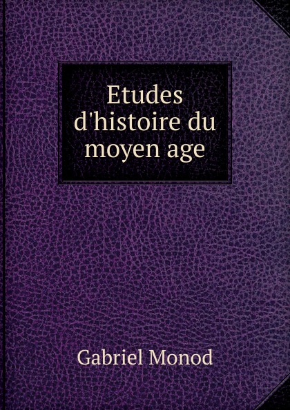 лучшая цена Gabriel Monod Etudes d.histoire du moyen age