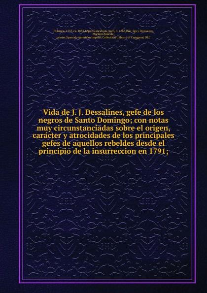 Dubroca Vida de J. J. Dessalines, gefe de los negros de Santo Domingo sergio j blanquer el nihilista