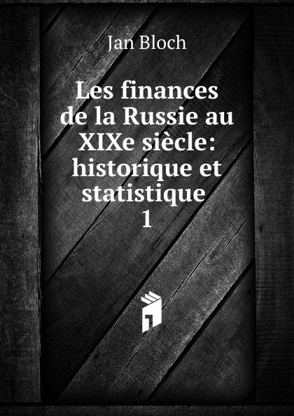 Jan Bloch Les finances de la Russie au XIXe siecle