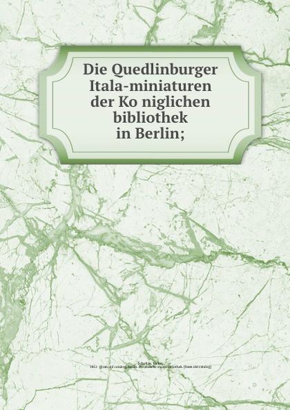 Victor Schultze Die Quedlinburger Itala-miniaturen der Koniglichen bibliothek in Berlin недорого