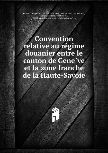 Convention relative au regime douanier entre le canton de Geneve et la zone franche de la Haute-Savoie nathalia brodskaya le douanier rousseau