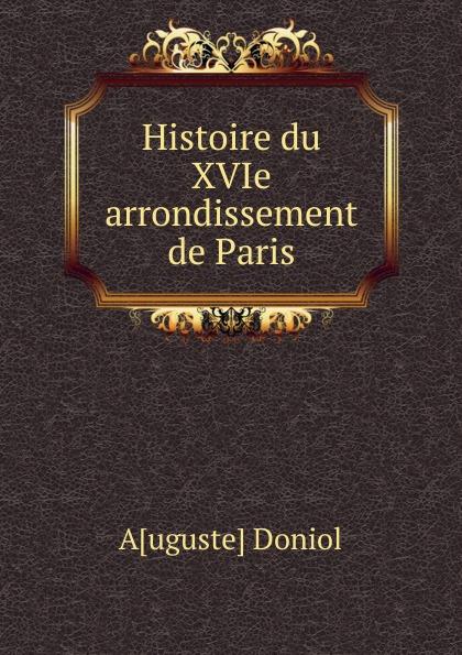 Auguste Doniol Histoire du XVIe arrondissement de Paris