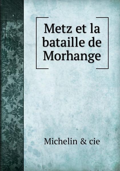 цена на Michelin Metz et la bataille de Morhange