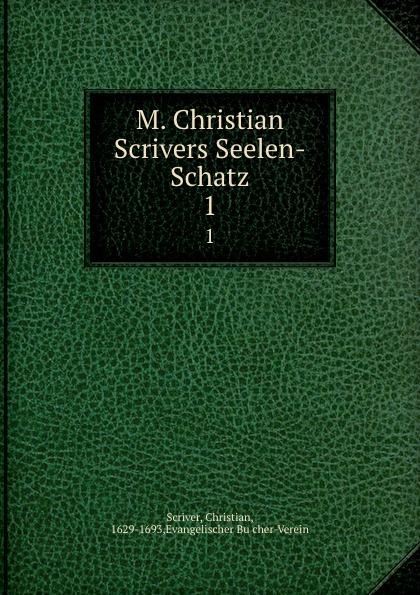 Фото - Christian Scriver M. Christian Scrivers Seelen-Schatz tote seelen