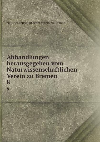 Naturwissenschaftlicher Verein zu Bremen Abhandlungen herausgegeben vom Naturwissenschaftlichen Verein zu Bremen alexander knappe bremen