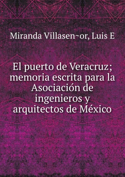 Miranda Villaseñor El puerto de Veracruz caloncho veracruz