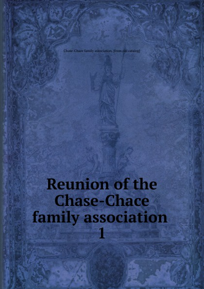 Reunion of the Chase-Chace family association цена и фото
