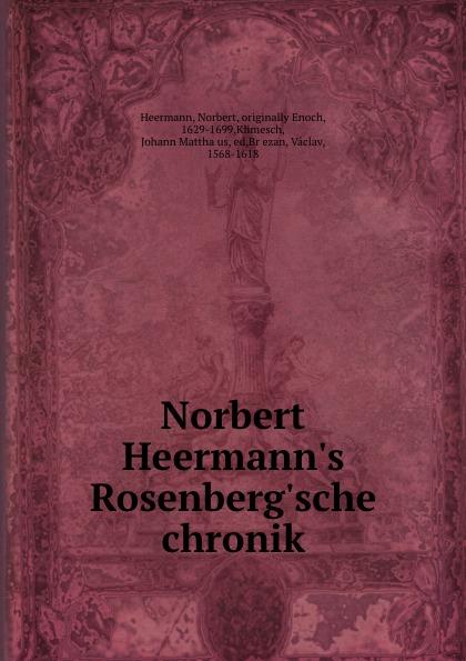 Norbert Heermann Norbert Heermann.s Rosenberg.sche chronik цена в Москве и Питере