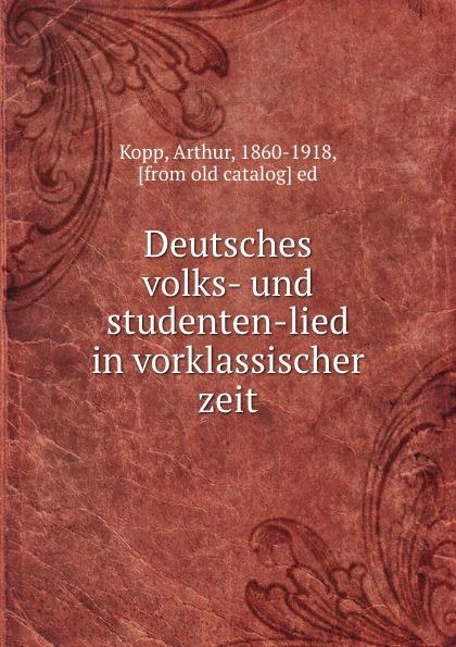 Deutsches volks- und studenten-lied in vorklassischer zeit