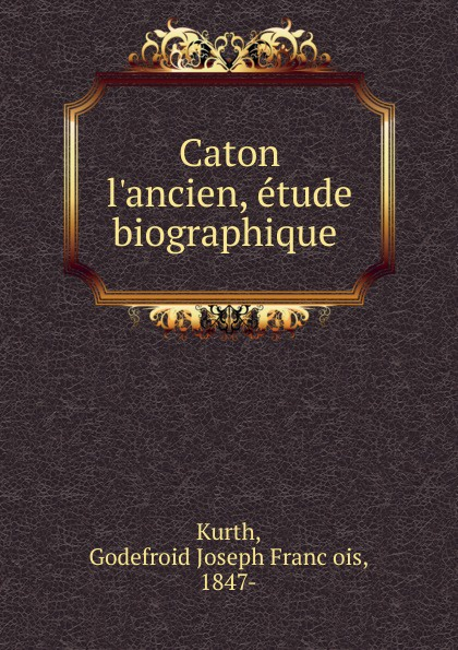Godefroid Joseph François Kurth Caton , etude biographique