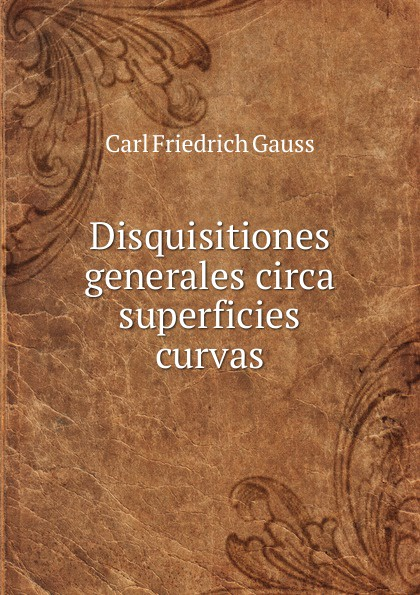 цена Carl Friedrich Gauss Disquisitiones generales circa superficies curvas в интернет-магазинах