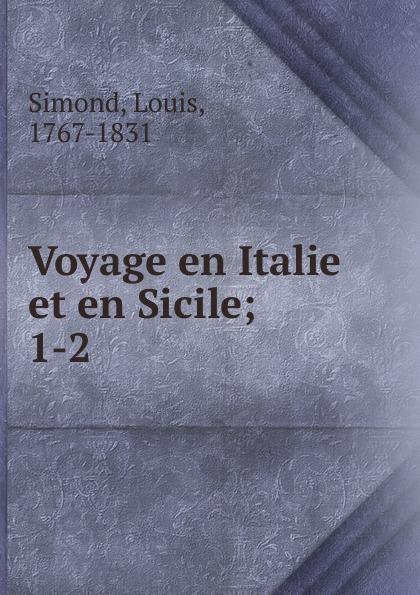 Louis Simond Voyage en Italie et en Sicile