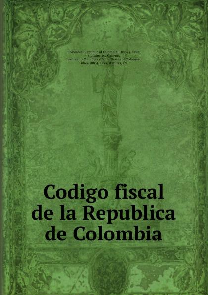 цены на Republic of Colombia Codigo fiscal de la Republica de Colombia  в интернет-магазинах
