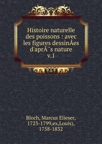 Marcus Elieser Bloch Histoire naturelle des poissons