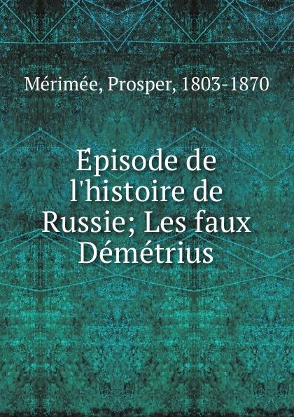 Prosper Mérimée Episode de l.histoire de Russie