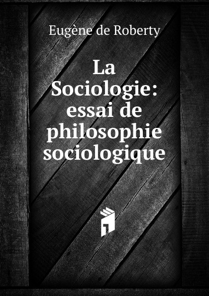 Eugène de Roberty La Sociologie eugène de roberty la sociologie
