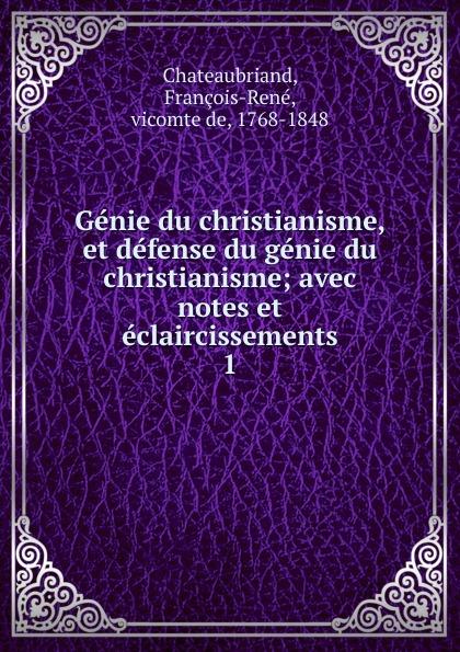 François-René Chateaubriand Genie du christianisme, et defense du genie du christianisme