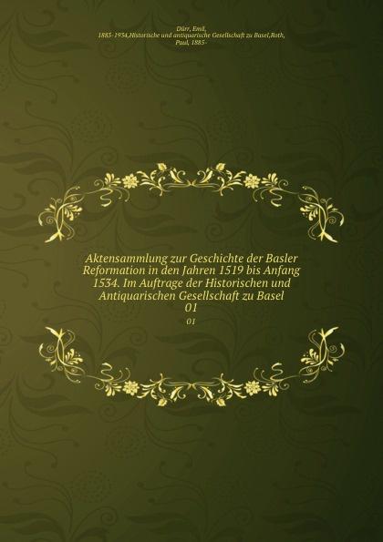 Emil Dürr Aktensammlung zur Geschichte der Basler Reformation in den Jahren 1519 bis Anfang 1534. Im Auftrage der Historischen und Antiquarischen Gesellschaft zu Basel недорого
