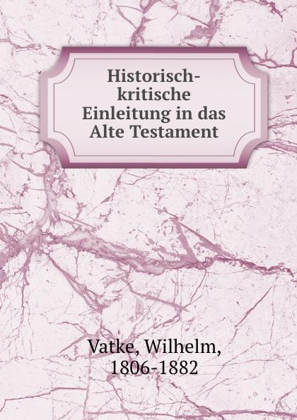 Wilhelm Vatke Historisch-kritische Einleitung in das Alte Testament недорго, оригинальная цена