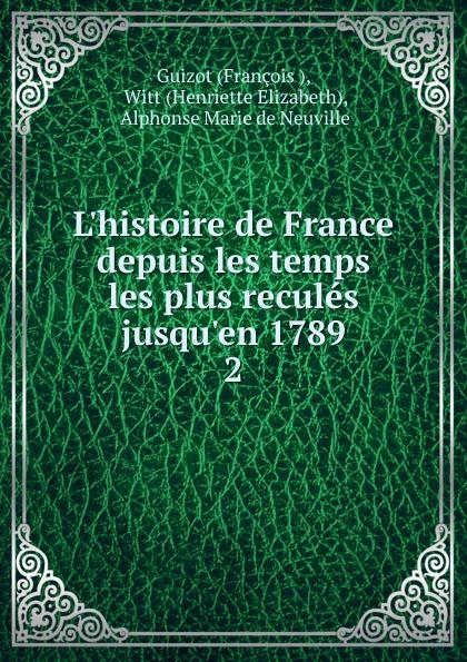 François L.histoire de France depuis les temps les plus recules jusqu.en 1789