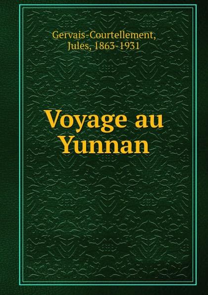 Jules Gervais-Courtellement Voyage au Yunnan цена