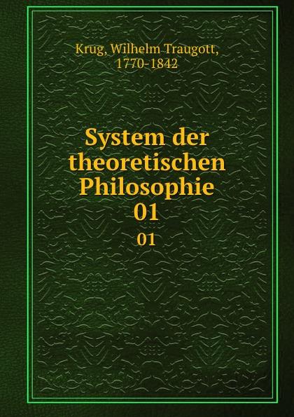 Wilhelm Traugott Krug System der theoretischen Philosophie
