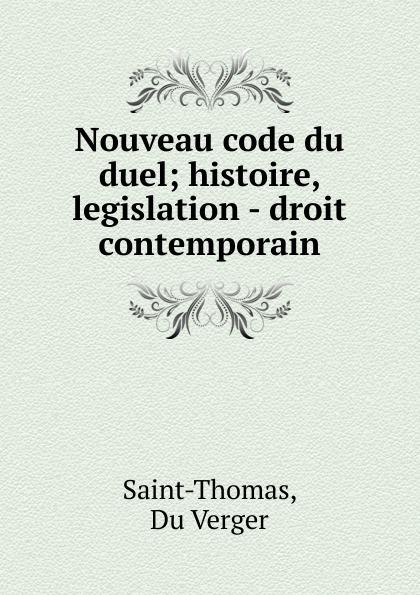 Фото - Du Verger Saint-Thomas Nouveau code du duel рюкзак code code co073bwbyzk6