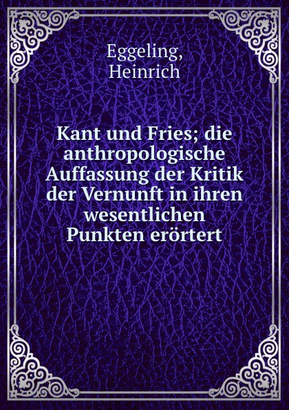 Heinrich Eggeling Kant und Fries fries