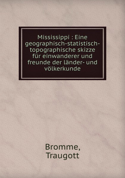 Traugott Bromme Mississippi