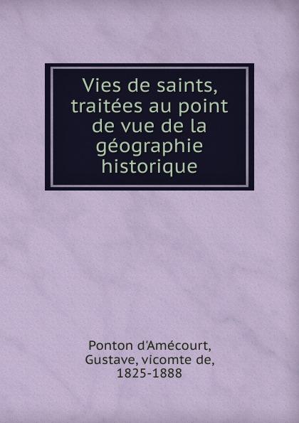 Ponton d'Amécourt Vies de saints, traitees au point de vue de la geographie historique недорго, оригинальная цена