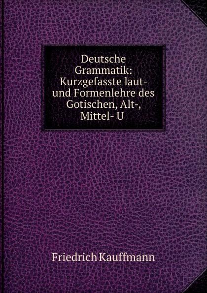 Friedrich Kauffmann Deutsche Grammatik friedrich blass grammatik des neutestamentlichen griechisch