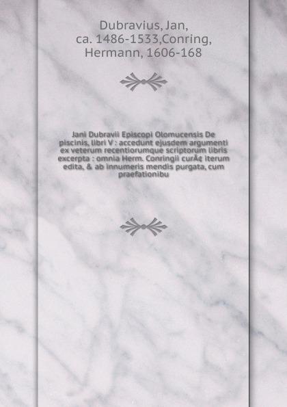 Jan Dubravius Jani Dubravii Episcopi Olomucensis De piscinis, libri V цены