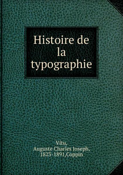 Auguste Charles Joseph Vitu Histoire de la typographie henri fournier traite de la typographie classic reprint
