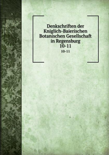 Knigl. Bayer. Botanische Gesellschaft zu Regensburg Denkschriften der Kniglich-Baierischen Botanischen Gesellschaft in Regensburg цена
