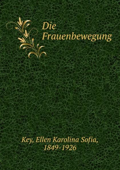 Ellen Karolina Sofia Key Die Frauenbewegung ellen karolina sofia key love and marriage