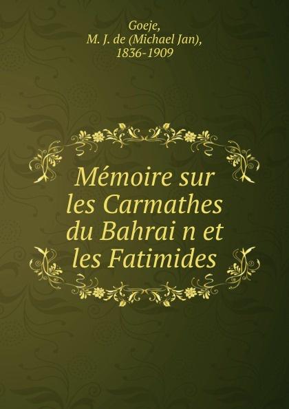 Michael Jan Goeje Memoire sur les Carmathes du Bahrain et les Fatimides asgharali lulutal bahrain