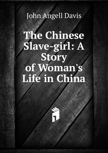 John Angell Davis The Chinese Slave-girl скальп петуха veniard chinese cock cape