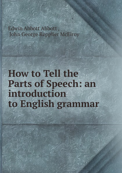 Edwin Abbott How to Tell the Parts of Speech barnes william an outline of english speech craft
