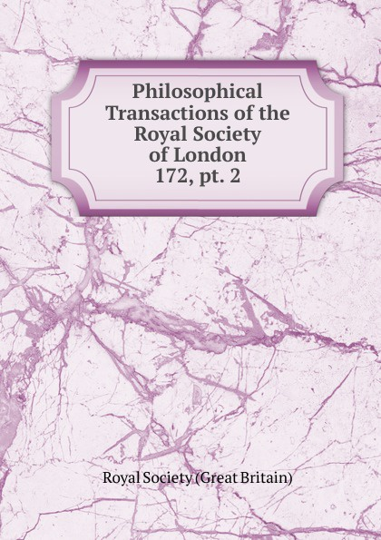 Philosophical Transactions of the Royal Society of London thomas sprat the history of the royal society of london for the improving of natural knowledge