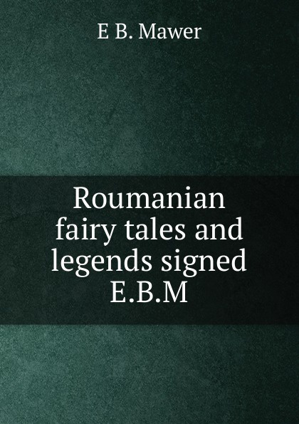 E.B. Mawer Roumanian fairy tales and legends signed E.B.M
