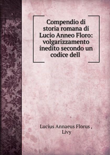 Compendio di storia romana di Lucio Anneo Floro