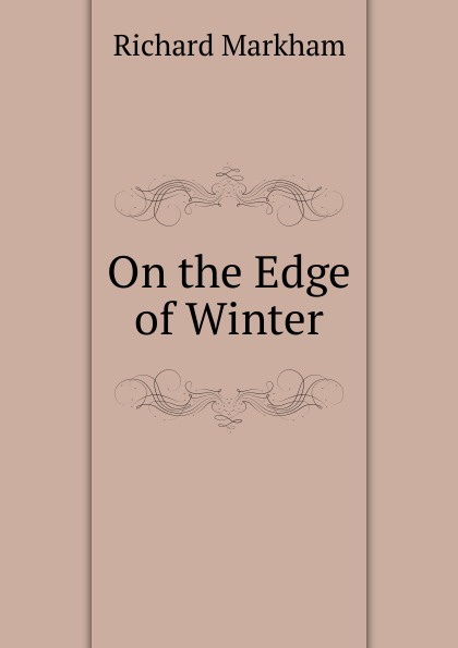 Richard Markham On the Edge of Winter.