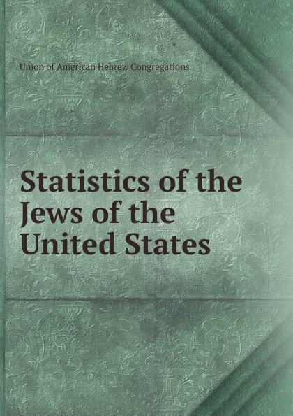Statistics of the Jews of the United States a history of the jews in the united states