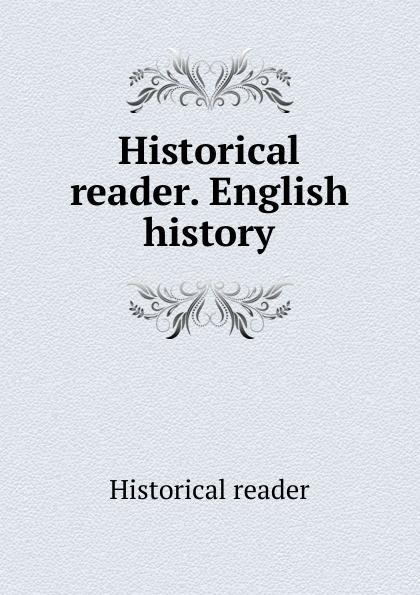 Historical reader Historical reader. English history lauri vahtre üldajaloo lugemik history reader