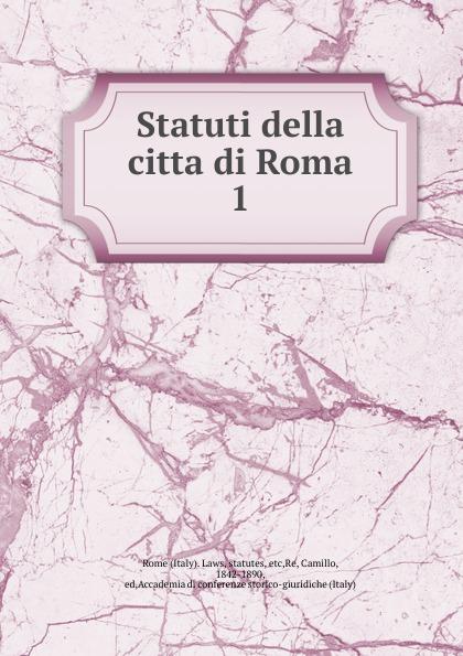 Italy. Laws Statuti della citta di Roma italy laws statuti della citta di roma