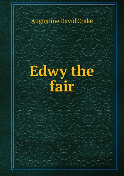 Augustine David Crake Edwy the fair oryx and crake