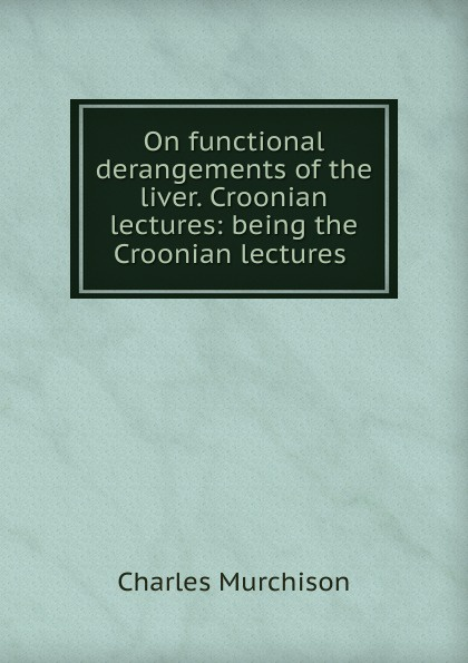 Charles Murchison On functional derangements of the liver. Croonian lectures functional aspects of platelets in liver cirrhosis
